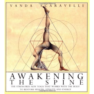 Awakening the spine par Vanda Scaravelli