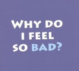 Cover Why do I feel so bad2